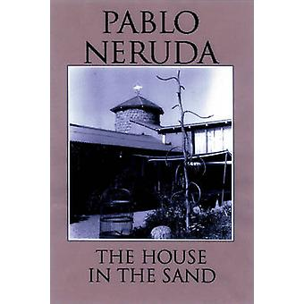The House in the Sand - Prose Poems by Pablo Neruda - Milton Rogovin -