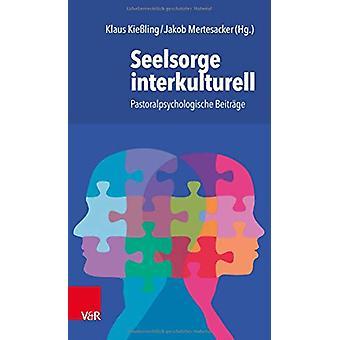 Seelsorge interkulturell - Pastoralpsychologische BeitrAge by Agnes La