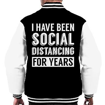 I Have Been Social Distancing For Years Men's Varsity Jacket