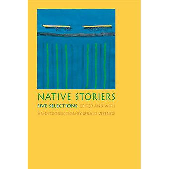 Native Storiers - Five Selections by Gerald Vizenor - 9780803217171 Bo
