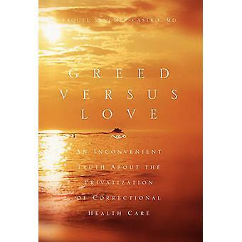 Greed Versus Love by Raquel Sanchez-Castro - 9781453512371 Book
