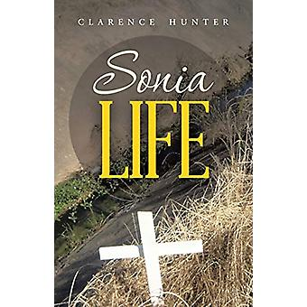 Sonia Life by Clarence Hunter - 9781458217134 Book