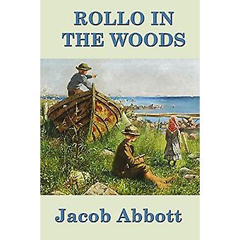 Rollo in the Woods by Jacob Abbott - 9781515417491 Book