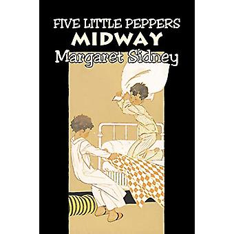 Five Little Peppers Midway by Margaret Sidney - Fiction - Family - Ac