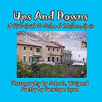 Ups and Downs - a Kid's Guide to Palma de Mallorca - Spain by John D