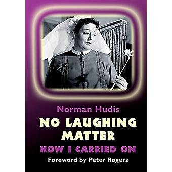 No Laughing Matter by Norman Hudis - 9781785384943 Book