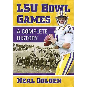 LSU Bowl Games by Neal Golden
