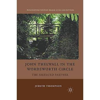 John Thelwall Wordsworth Circlessä - Hiljainen kumppani - 2012 by