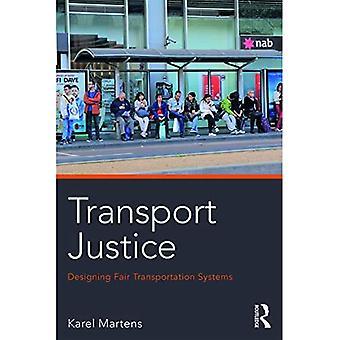 Transport Justice: Designing� fair transportation systems