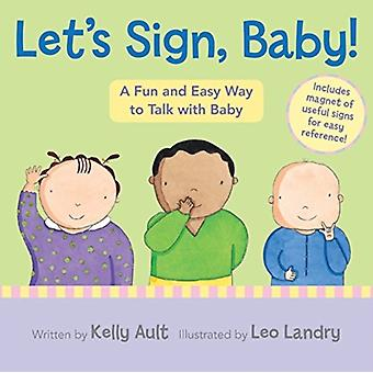 Lets Sign Baby by Kelly Ault & Illustrated by Leo Landry