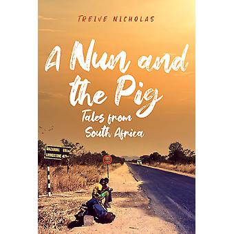 A Nun and the Pig: Tales from South Africa