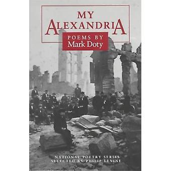 My Alexandria by Mark Doty