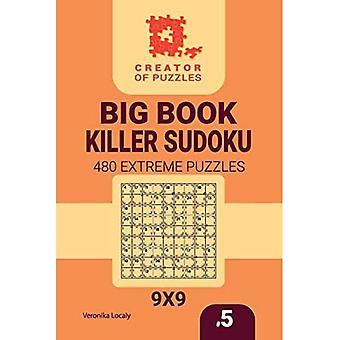 Creator of puzzles - Big Book Killer Sudoku 480 Extreme Puzzles (Volume 5) (Big Book Killer Sudoku)