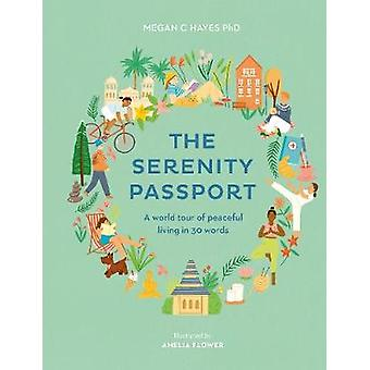 The Serenity Passport A world tour of peaceful living in 30 words