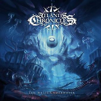 Atlantis Chronicles - Ten Miles Underwater [CD] USA import