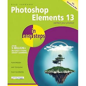 Photoshop Elements 13 in easy steps by Nick Vandome