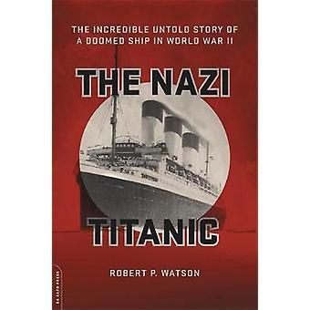 Le Titanic Nazi - The Untold Story incroyable d'un navire de condamnés dans Wor
