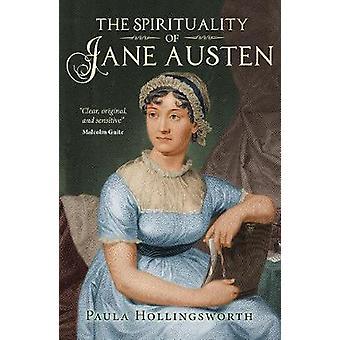Die Spiritualität der Jane Austen von Paula Hollingsworth - 978074596860