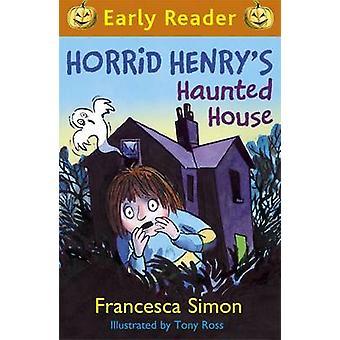Otäckt Henry är hemsökt hus av Francesca Simon - Tony Ross - 9781444