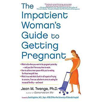 Guide de la femme impatiente de tomber enceinte par Jean M. Twenge - 9