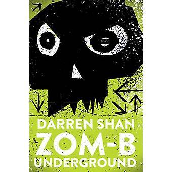 Zom-B Underground by Darren Shan - 9781471158285 Book