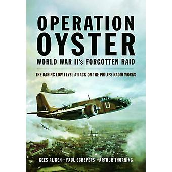Operation Oyster - WW II's Forgotten Raid - The Daring Low Level Attac
