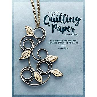 The Art of Quilling Paper Jewelry - Contemporary Quilling Techniques f