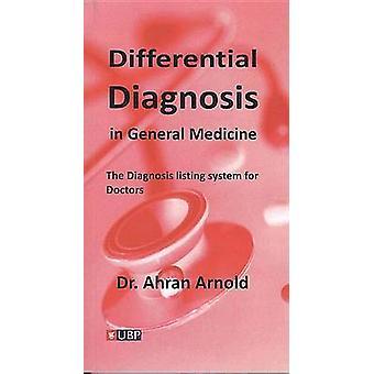 Differential Diagnosis in General Medicine by Ahran Arnold - 97819086