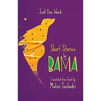 Just One Word - Short Stories by Bama by BAMA - 9780199481040 Book