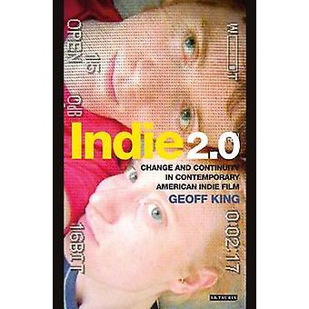 Indie 2.0 - muutos ja jatkuvuus nykyaikainen amerikkalainen Indie-elokuva