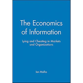 The Economics of Information - Lying and Cheating in Markets and Organ