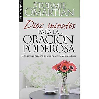 Diez Minutos Para la Oracion Poderosa = Ten Minutes to Powerful Prayer (Serie Bolsillo)