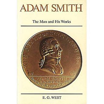 Adam Smith: Der Mann und sein Werk