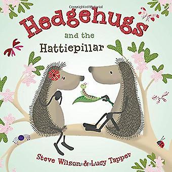 Hedgehugs och Hattiepillar