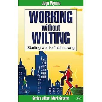 Arbetar utan vissnande: börjar väl Slutför stark