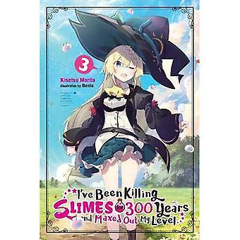 Ich habe seit 300 Jahren töten Slimes und mein Niveau, Vol. 3 ausgereizt