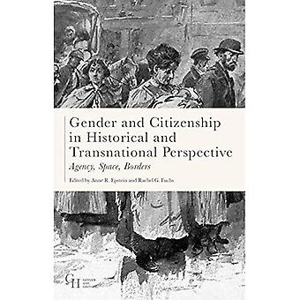 Gender and Citizenship in Historical and Transnational� Perspective: Agency, Space,� Borders (Gender and History)