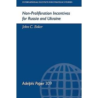 حظر الانتشار النووي الحوافز لروسيا وأوكرانيا بجيم جون بيكر &