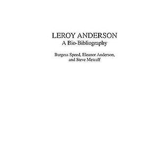 Leroy Anderson A Biobibliografie durch Geschwindigkeit & Burgess