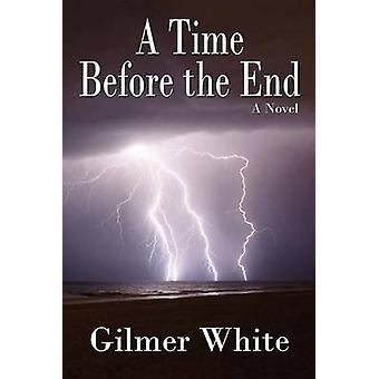 Een tijd voor het einde door wit & Gilmer