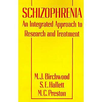 Esquizofrenia, un enfoque integrado a la investigación y tratamiento de madera de abedul y Max J.