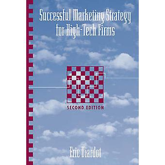 Successful Marketing Strategy for HighTech Firms by Viardot & Eric