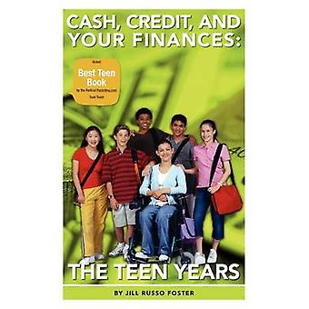 CASH CREDIT AND YOUR FINANCES THE TEEN YEARS by Russo Foster & Jill