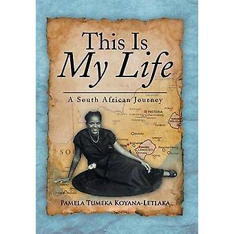 Detta är mitt liv en sydafrikansk resa av KoyanaLetlaka & Pamela Tumeka