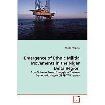 Opkomst van etnische militie bewegingen in de Niger Delta-gebied door Nkejiaka & Chuba