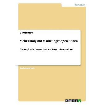 Mehr Erfolg mit MarketingkooperationenEine empirische untersuchung von Kooperationsprojekten door Beye & Daniel
