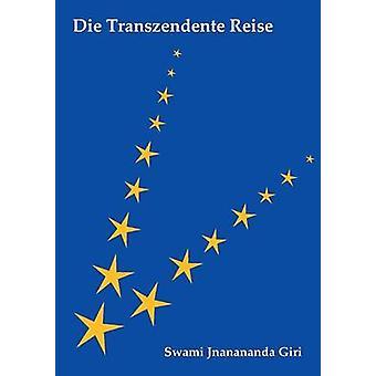 Die transzendente Reise av Jnanananda Giri & Swami
