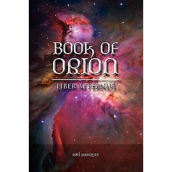 Book of Orion  Liber Aeternus by Marques & Luis