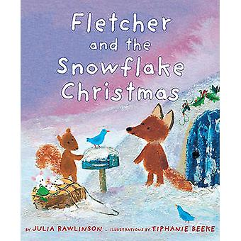 Fletcher and the Snowflake Christmas by Julia Rawlinson - Tiphanie Be