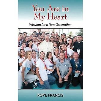 You Are In My Heart - Wisdom for a New Generation by You Are In My Hea